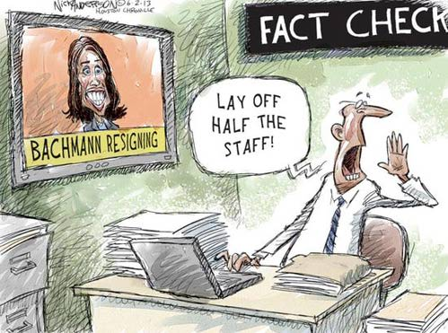 Bachmann's retirement means a lot of fact-checkers will be laid off.