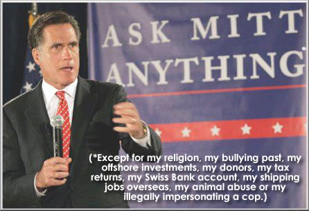 Ask Mitt Anything* (*except...)